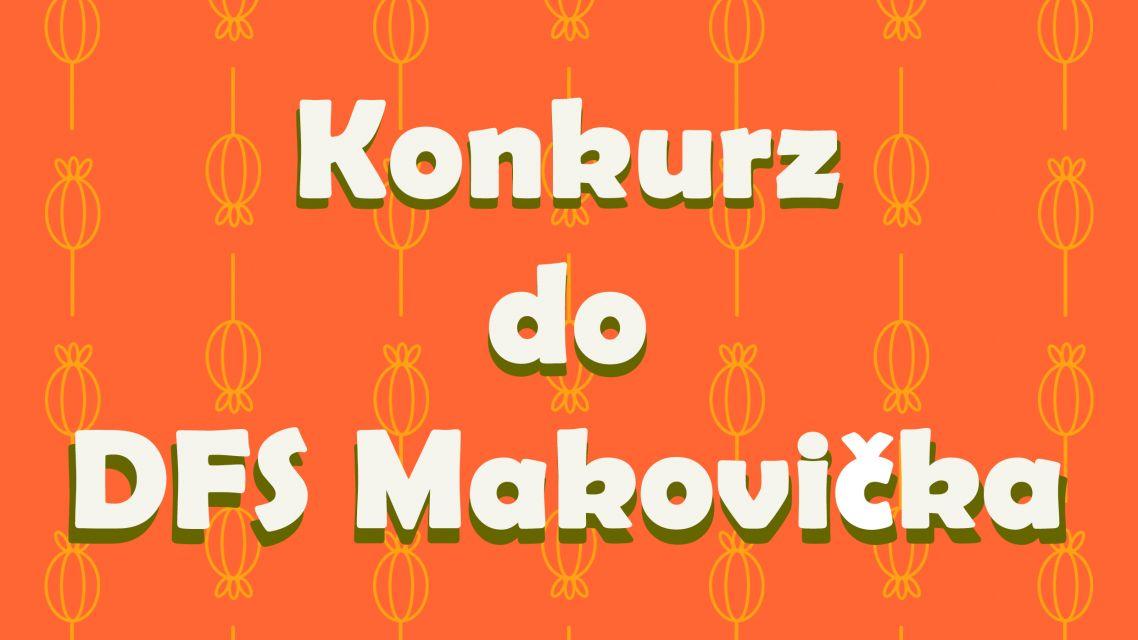 Konkurz do DFS Makovička